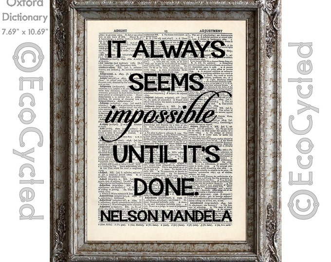 Nelson Mandela Always Seems Impossible Until it is Done on Vintage Upcycled Recycled Dictionary Art Print Book Art Print Inspirational Quote