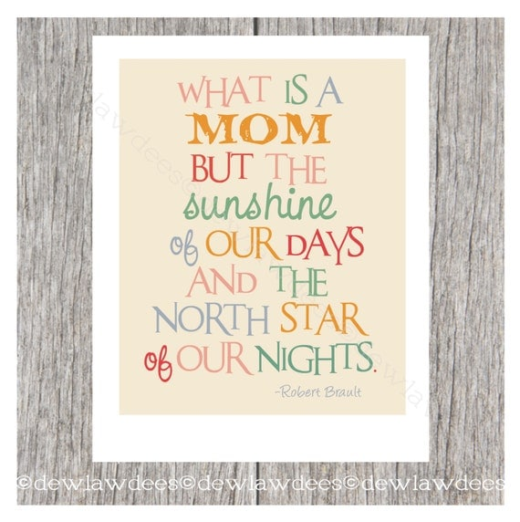 what is a mom but the sunshine of our days and the north star of our ...