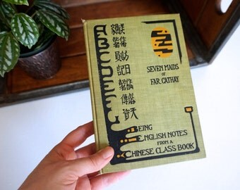 Seven Maids of Far Cathay English Notes From a Chinese Class with Illustrations Copyright 1916 - Floyd Jones Vintage
