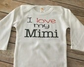 I love my Mimi one piece or t shirt (Custom Text Colors/Wording)