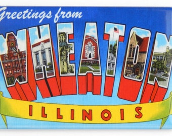 Greetings from Wheaton Illinois Fridge Magnet