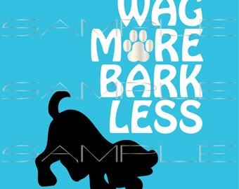 Wag More Bark Less - printable PDF and SVG cut file