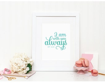 "Scripture Watercolor Art - ""I Am With You Always"" - Mirabelle Creations"