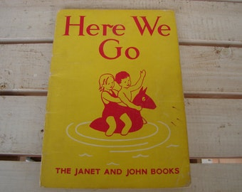 Here we Go, child's vintage English school reading book fromThe Janet and John series, Illustrated by Florence and Margaret Hoopes. -