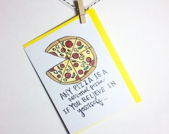 personal pizza. Believe. Inspiration. Graduation.  Encouragement card.