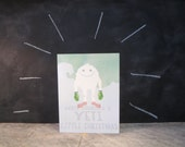 Yeti Monster Christmas Card: 4.25 by 5.5 and Awesome