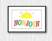 Wall Art Print,Bonjour,Good Morning,Sunshine print,Kitchen Wall Print,French Print,