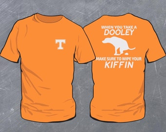 Do a Dooley, Wipe your Kiffin T-Shirt / Tennessee / Volunteers / Humor / Funny Shirt / Football / Orange and White