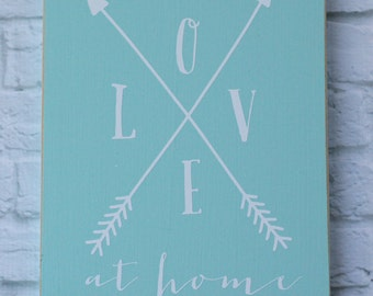 Love At Home 10x12 Sign-- with trendy arrows design!