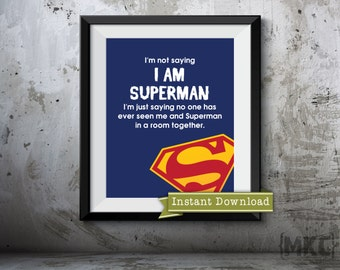 I Am Superman - Typography - Graphic Art - Instant Digital Download - 8x10 Print - Printable Art