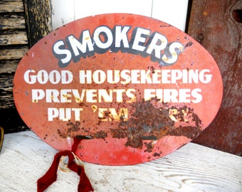 Smokers Good Housekeeping Prevents Fires Vintage 1950s Metal Sign Mid Century Modern Industrial Machine Age Red Steel Farmhouse Cottage Chic
