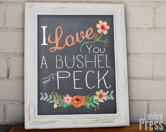 INSTANT DOWNLOAD - Printable Bushel and Peck Print - Valentines Day GIft - Wedding Gift - Decor - Bushel and a Peck - chalkboard -  PDF