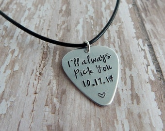 "Hand Stamped Aluminum Guitar Pick Necklace ""I'll always pick you"" with wedding date - Anniversary Gift - Wedding Gift - 10 Year Anniversary"