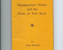 Vtg. Headquarters House and the Forts of Fort Scott Book by Ralph Richards 1954  US Military History Indian Wars and Later Kansas History