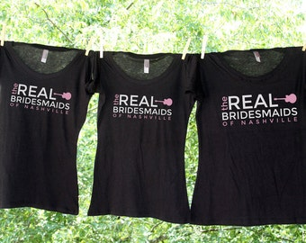 The Real Bridesmaids of Nashville (or city of choice) - Sets - Bachelorette Party Shirts - JH
