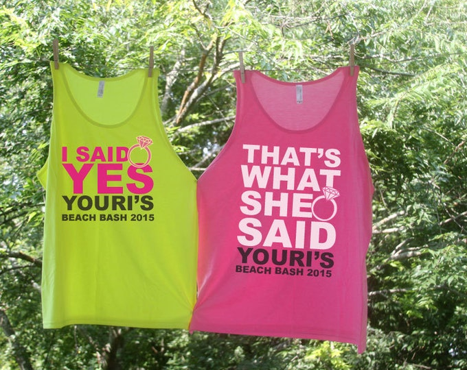 I Said Yes! (Bride Tank)- That's What She Said! - Personalized Bachelorette Beach Tanks - Sets