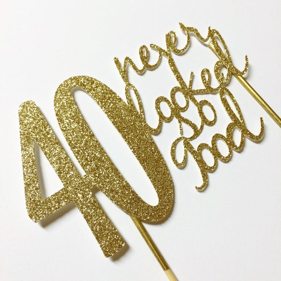 Gold 40th birthday Cake Topper 40 never looked so good