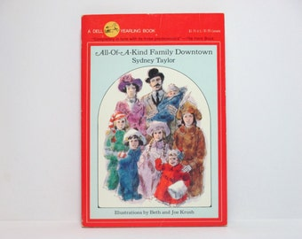 All-Of-A-Kind Family Downtown by Sydney Taylor Illustrations by Beth and Joe Krush 1981 Vintage Dell Yearling Children's Book