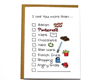Funny love card - I love you more than, Valentines Day, Anniversary, Wedding card