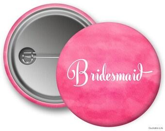 Bridesmaid // Pink Watercolor // Bachelorette Party // Bridal Party // Pin Back Button