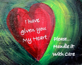 "Heart Love Art - ""I Have Given You My Heart"" - Painting by Lorraine Skala"