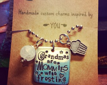 Grandma necklace; grandmas are mommies with frosting