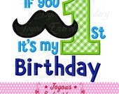 Instant Download If You Mustache It's My 1st/First Birthday Applique Embroidery Design NO:1659