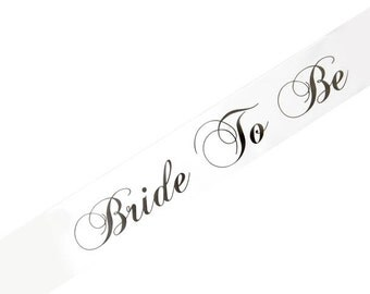 Bride To Be Sash - Very High Quality, many colors to choose from!