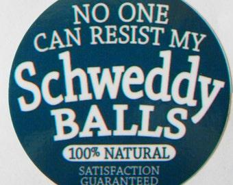 "Saturday Night Live - Pete Schweddy - ""Schweddy Balls"" Vinyl Decal"