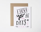 Anniversary Card- I Love You All The Days of the Year