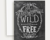 All Good Things Are Wild And Free Note Card - Hand Lettered Card - Chalkboard Art - Flower Illustration -Chalkboard Card