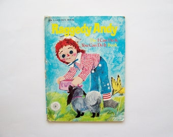 Raggedy Andy: The I Can Do It, You Can Do It Book 1974 - Children's Book, Story Book, Raggedy Ann and Andy Book