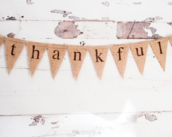 READY TO SHIP Thankful Banner, Thanksgiving Burlap Banner, Thanksgiving Garland, Thanksgiving Banner, B019