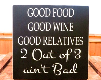 Wine sign - Food sign - funny quote - shelf decor - country decor - wall hanging - home decor - housewarming gift
