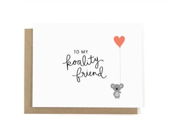 You are a Koality Friend Valentines Card w/ Envelope