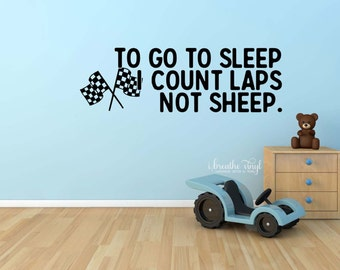 To go to sleep I count laps not sheep bedroom wall decal - checkered flags, race decals, nursery decor, toddler room