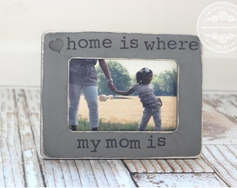Gift for Mom Mother Mum Personalized Picture Frame 'Home Is Where My Mom Is' Quote