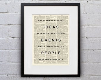 Great Minds Discuss Ideas / Eleanor Roosevelt - Inspirational Quote Dictionary Page Book Art Print - DPQU199