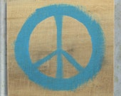 Peace Symbol Sign in Island Blue - Small Rustic Wooden Peace Sign - Reclaimed Wood Hand Painted Peace Signs