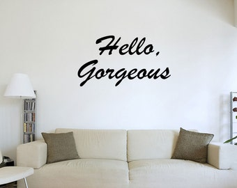 Hello Gorgeous Vinyl Lettering Words Wall Decal Decor (JR473)