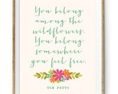 You Belong Among the Wildflowers Quote by Tom Petty in Aqua - Instant Download Wall Art