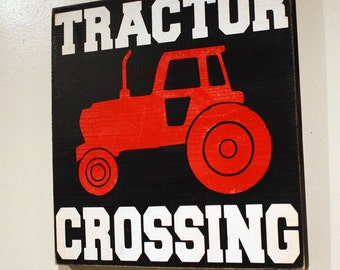 Tractor Crossing Rustic wooden sign