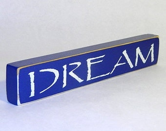 Dream Wooden Sign - Shelf Sitter - 21 Colors to Choose From