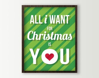 All I Want for Christmas is You Green Holiday Decor - Christmas Art Print - Holiday Love Christmas Wall Art