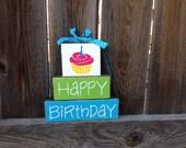 Happy Birthday wood stacker blocks--cupcake, birthday blocks, birthday decor