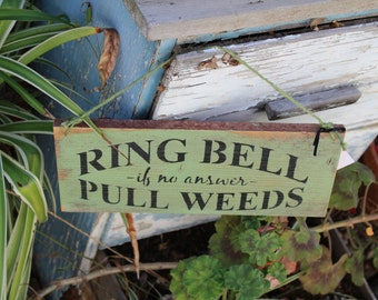 Ring Bell if No Answer Pull Weeds Wooden Garden Sign