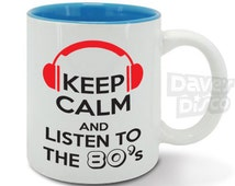 Keep Calm and listen to the 80's music mug / cup, Valentines day gift, DJ, music lover, presenter, disc jockey, Christmas gift idea m0004