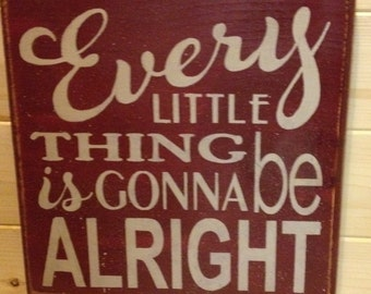 Every little things going to be all right