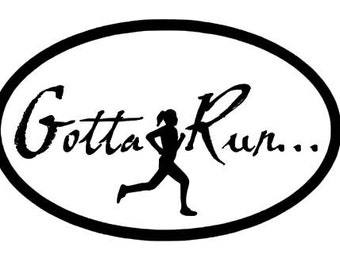 Running Decal- Gotta Run...