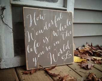 How wonderful life is while you're in the world, Your Song, Nursery Wall sign